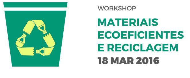 Banner: Workshop Materiais Eco Eficientes e Reciclagem